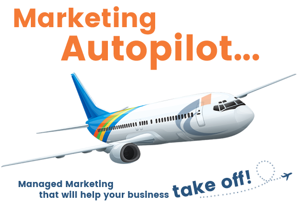 Marketing Autopilot...Managed Marketing that will help your business take off!