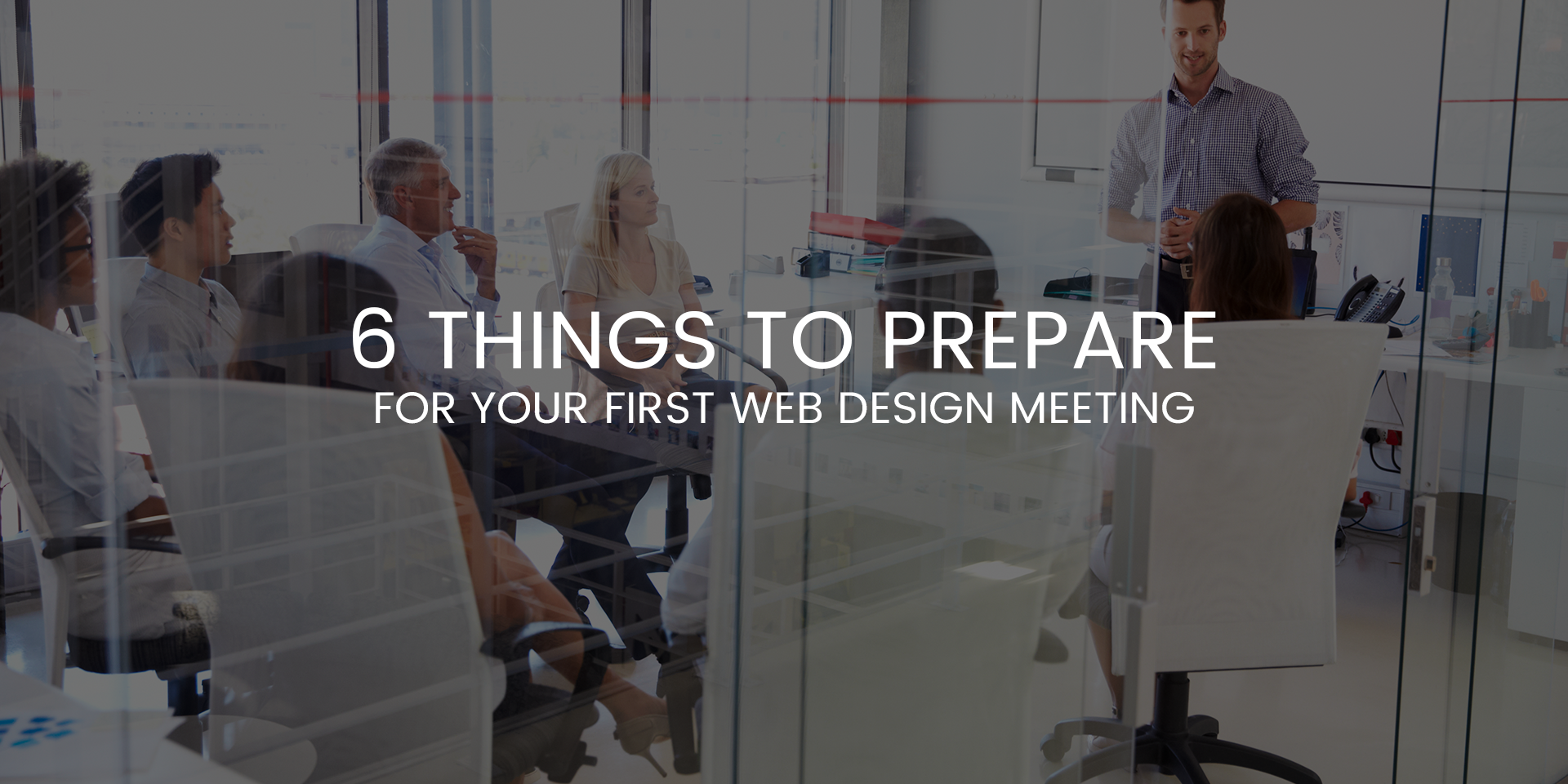 6 Things to Prepare for Your First Web Design Meeting