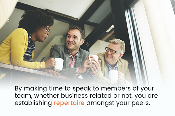 By making time to speak to members of your web development team, whether business related or not, you are establishing repertoire amongst your peers.