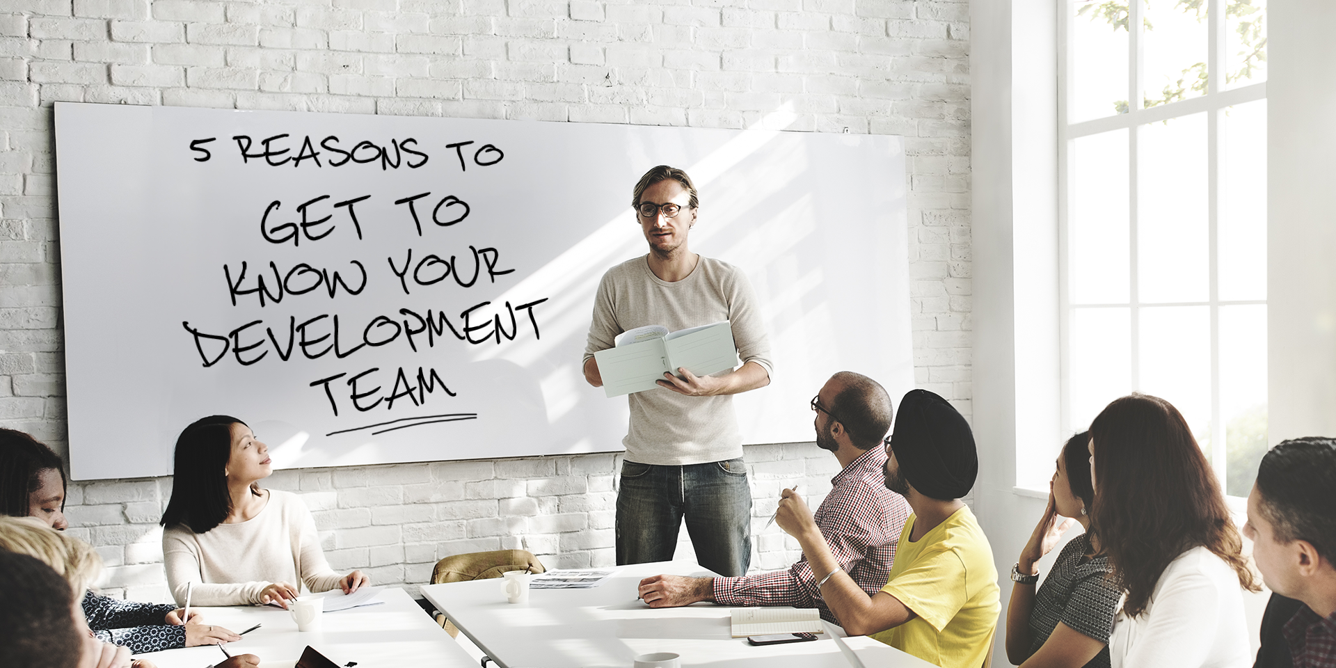 5 Reasons to Get to Know Your Web Development Team