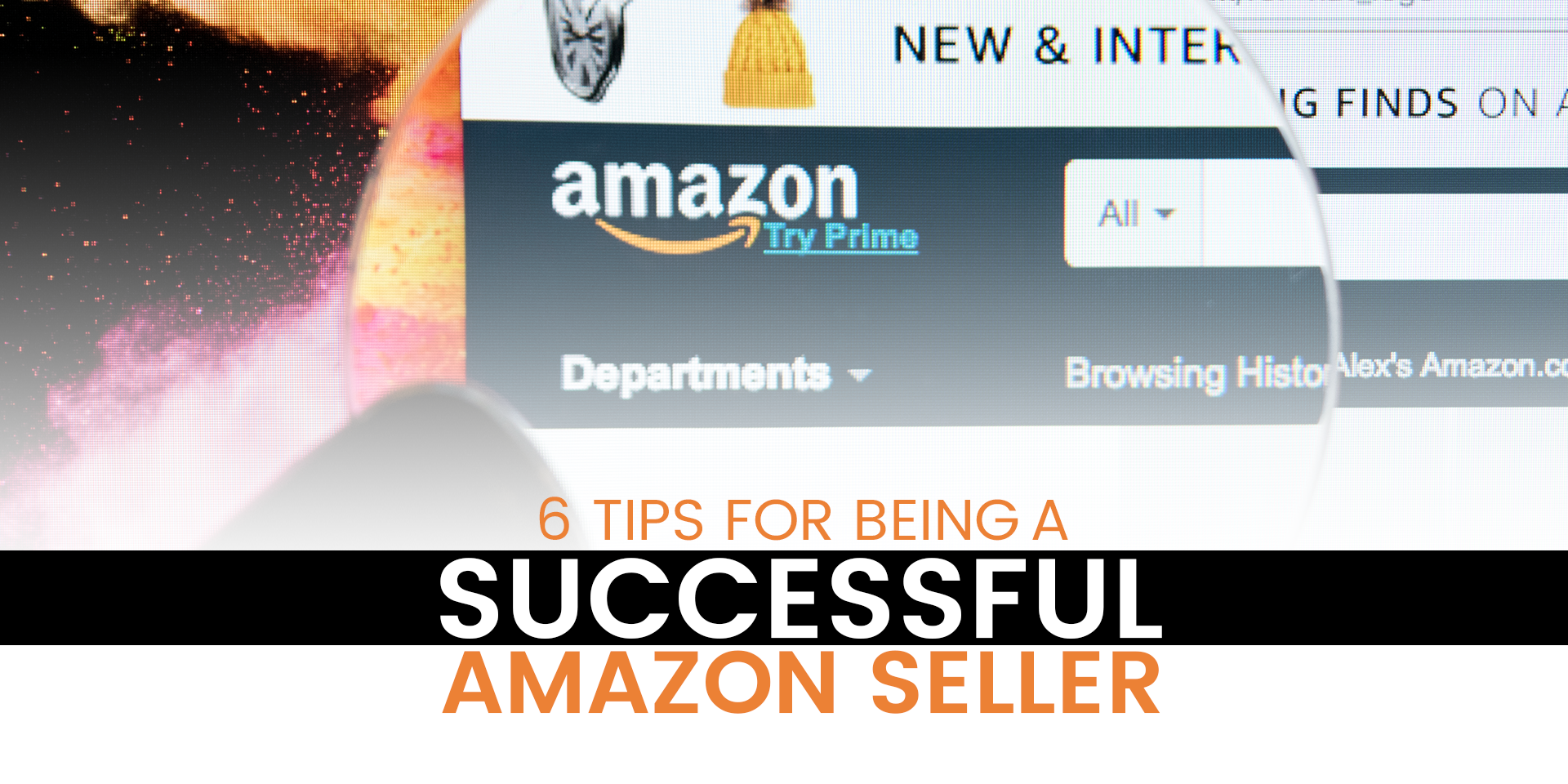 6 Tips for Being a Successful Amazon Seller