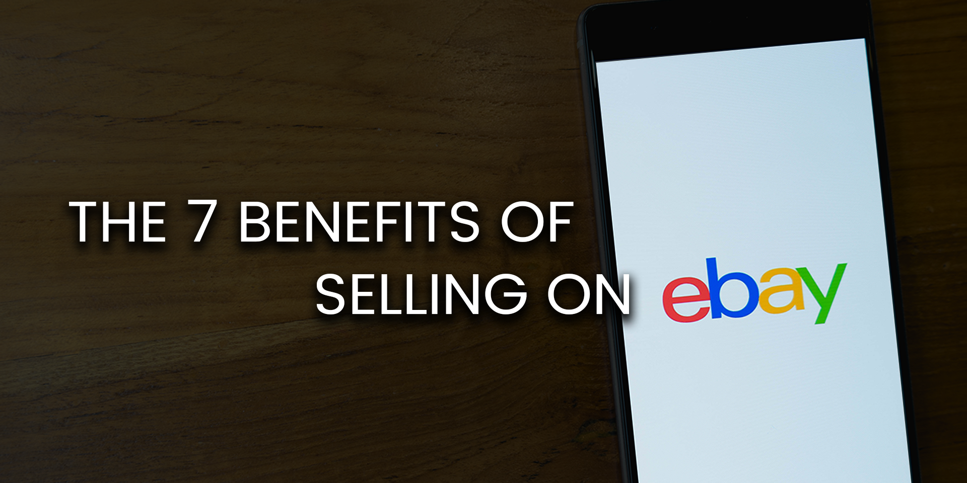 The 7 Benefits of Selling on eBay