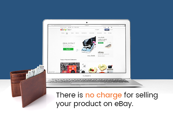 There is no charge for selling your product on eBay.