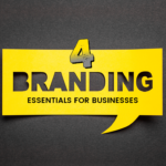 4 Branding Essentials for Businesses