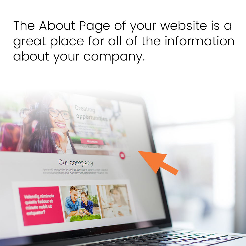 The About Page of your website is a great place for all of the information about your company.
